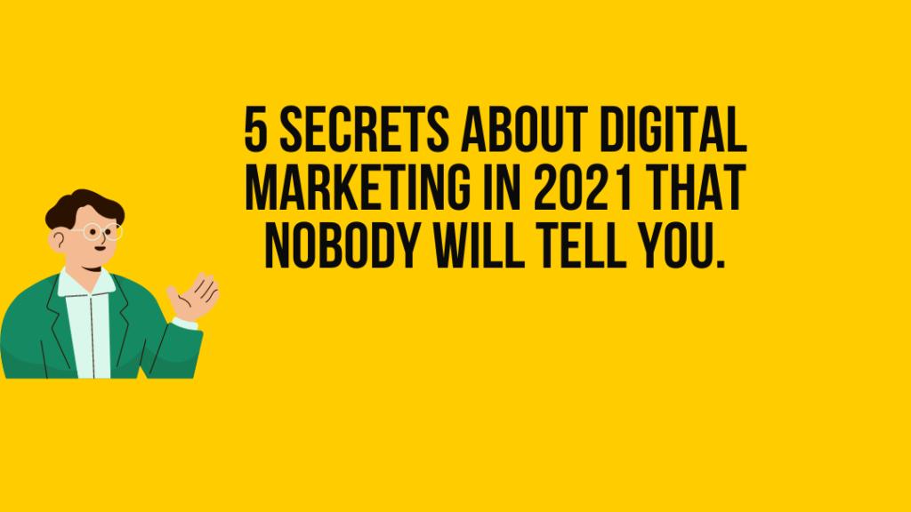 5 secrets about digital marketing